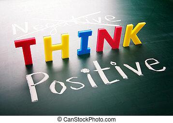 Denken Sie positiv, nicht negativ