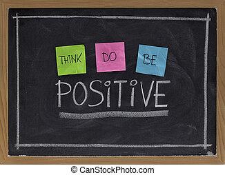 Denken, tun, positiv sein
