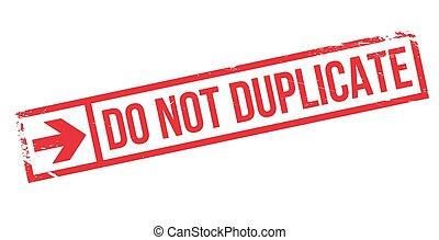 Dupliziere keinen Stempel