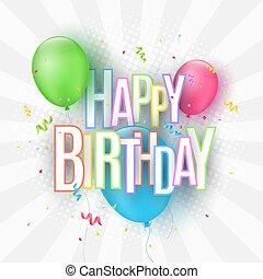 Farbige festliche Ballons auf einem hellen Hintergrund. Die Inschrift mit einem Happy Birthday aus Papier mehrfarbigen Buchstaben. Ein Burst von Konfetti. Grußkarte. Vector Illustration