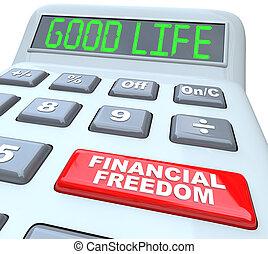 Finanzielle Freiheit, die guten Lebenswörter über den Taschenrechner.