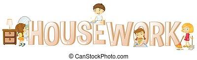 Font Design für Word Housework mit Kindern, die Hausarbeiten.