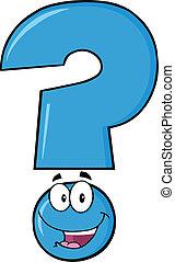 Frohes blaues Fragezeichen.