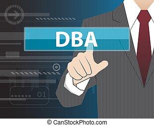 Geschäftsmann mit moderner virtueller Technologie, Hand berühren DBA oder Doctor of Business.