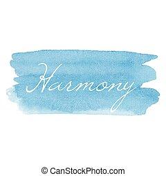 Harmony-Karte Vektor Illustration Hand gezeichnet Icon, Kalligraphie, Typografie, geschrieben Text auf wasserfarbenen blauen Hintergrund.