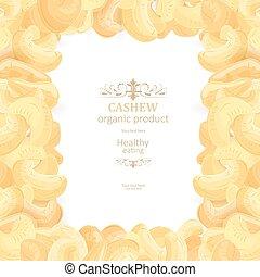 Hintergrund mit Rahmen von leckerem Cashew für Ihr Design.