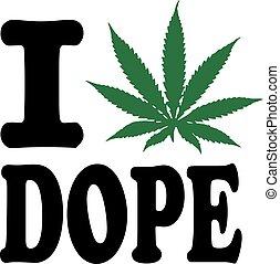 Ich liebe Dope mit Marihuanablatt.