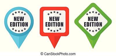 Neue Ausgabe Zeichen rote, blaue und grüne Vektorzeiger Icons. Farbige Positionsmarker, isoliert auf weißem Hintergrund leicht zu bearbeiten