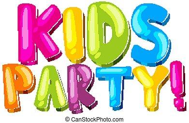 party, design, bunte, schriften, kinder, schriftart, wort