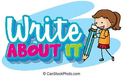 schreiben, ihm, design, schreibende, m�dchen, über, schriftart, bleistift, wort