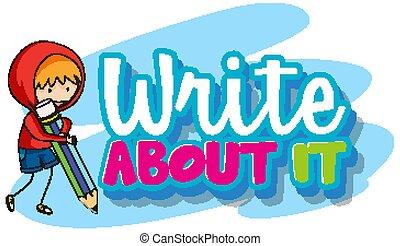 schreiben, schreibende, wort, über, ihm, kind, design, schriftart