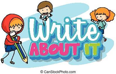 schreibende, schreiben, über, design, ihm, schriftart, wort, kinder, drei