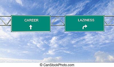 Straßenschild zur Karriere und Faulheit.