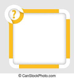 Vector Box für Text mit gelbem Fragezeichen.