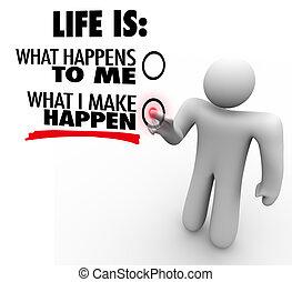 was, machen, leben, chooses, initiative, happen, sie, proactive, mann