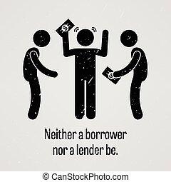 Weder Kreditnehmer noch Kreditgeber.